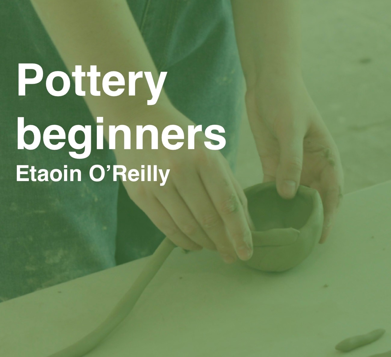 Online Taster Class - Pottery Beginners